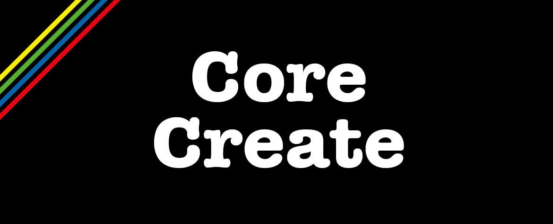 Core create 2